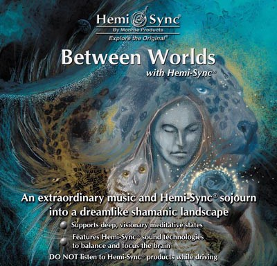 Between Worlds with Hemi-Sync®