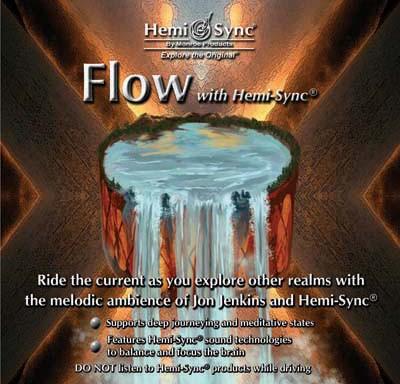 Flow with Hemi-Sync®