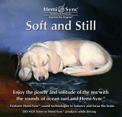 Soft and Still